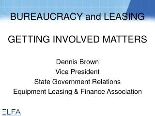 BUREAUCRACY and LEASING GETTING INVOLVED MATTERS