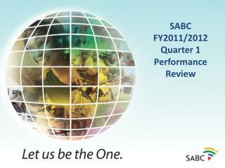 SABC  FY2011/2012 Quarter 1 Performance Review