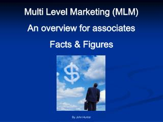 Multi Level Marketing (MLM) An overview for associates  Facts & Figures