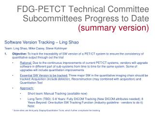 FDG-PETCT Technical Committee Subcommittees Progress to Date  (summary version)