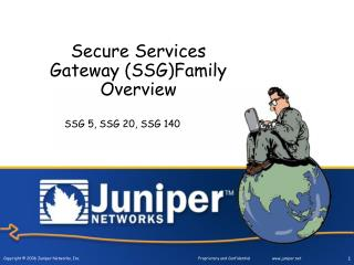 Secure Services Gateway (SSG)Family Overview