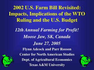 2002 U.S. Farm Bill Revisited: Impacts, Implications of the WTO Ruling and the U.S. Budget