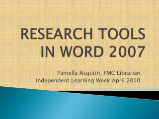 RESEARCH TOOLS  IN WORD 2007
