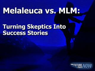 Melaleuca vs. MLM: Turning Skeptics Into Success Stories