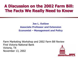 A Discussion on the 2002 Farm Bill:  The Facts We Really Need to Know
