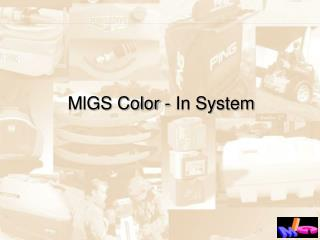 MlGS Color - In System