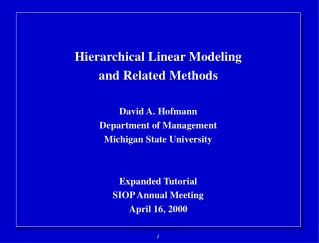 Hierarchical Linear Modeling  and Related Methods David A. Hofmann Department of Management