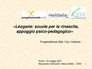 «Léogane: scuole per la rinascita, appoggio psico-pedagogico» ProgettoMondo Mlal, Cisv, Haititalia