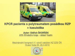 KPCR pacienta s polytraumatem pos�dkou RZP                              + kasuistika