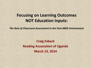 Craig Esbeck Reading Association of Uganda March 13, 2014