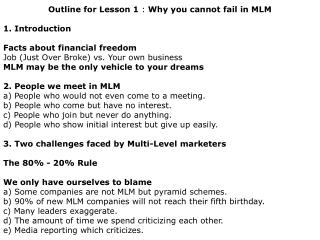 Outline for Lesson 1  :  Why you cannot fail in MLM 1. Introduction Facts about financial freedom