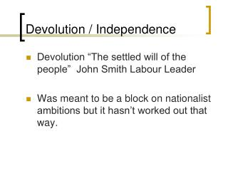 Devolution / Independence