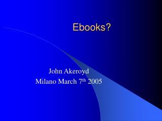 Ebooks?