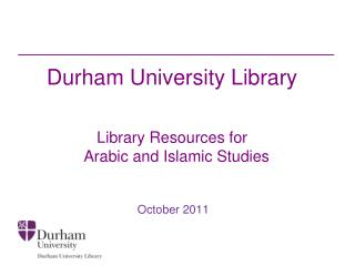 Durham University Library Library Resources for Arabic and Islamic Studies