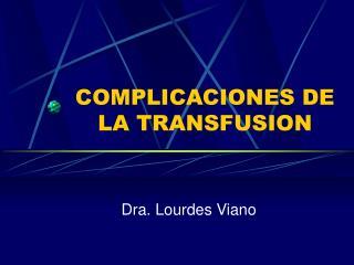 COMPLICACIONES DE LA TRANSFUSION