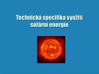Technická specifika využití solární energie