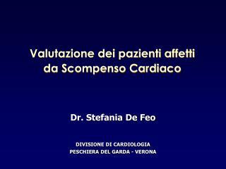 Dr. Stefania De Feo DIVISIONE DI CARDIOLOGIA PESCHIERA DEL GARDA - VERONA