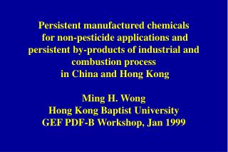 Persistent manufactured chemicals  for non-pesticide applications and persistent by-products of industrial and combustio