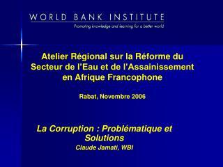 Atelier R gional sur la R forme du Secteur de l Eau et de l Assainissement en Afrique Francophone   Rabat, Novembre 2006