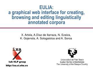 X. Artola, A.Díaz de Ilarraza, N. Ezeiza, K. Gojenola, A. Sologaistoa and A. Soroa