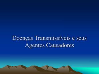 Doen as Transmiss veis e seus Agentes Causadores