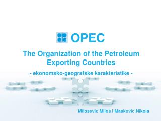 OPEC The Organization of the Petroleum Exporting Countries
