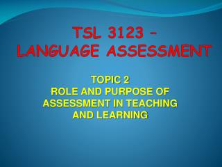 TSL  3123  –  LANGUAGE  ASSESSMENT