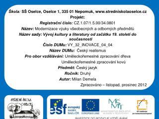 Škola: SŠ  Oselce ,  Oselce  1, 335 01 Nepomuk,  stredniskolaoselce.cz Projekt: