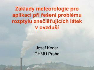 Základy meteorologie pro aplikaci při řešení problému rozptylu znečišťujících látek vovzduší