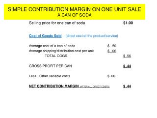 SIMPLE CONTRIBUTION MARGIN ON ONE UNIT SALE   A CAN OF SODA