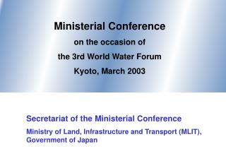 Ministerial Conference on the occasion of the 3rd World Water Forum Kyoto, March 2003