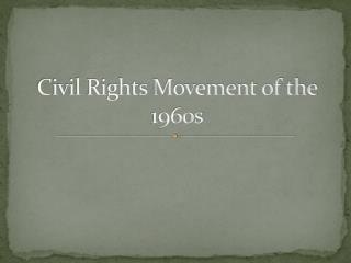 Civil Rights Movement of the 1960s