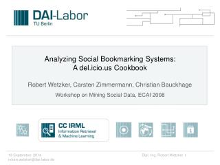 Analyzing Social Bookmarking Systems: A del.icio Cookbook