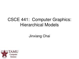 CSCE 441:  Computer Graphics: Hierarchical Models