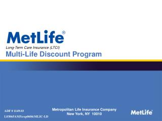 Metropolitan Life Insurance Company New York, NY  10010