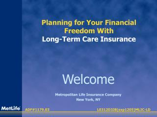 Planning for Your Financial Freedom With  Long-Term Care Insurance