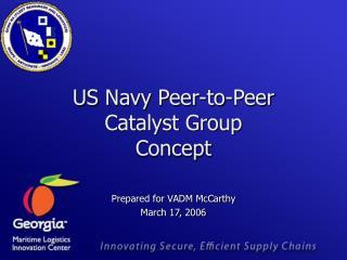 US Navy Peer-to-Peer Catalyst Group  Concept
