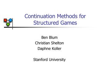 Continuation Methods for Structured Games