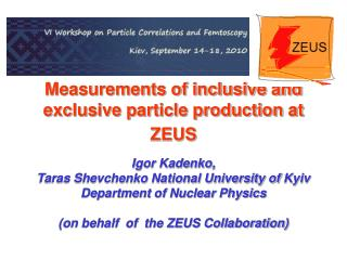 Measurements of inclusive and exclusive particle production at ZEUS