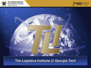 The Logistics Institute @ Georgia Tech