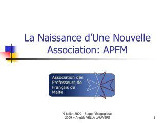 La Naissance d�Une Nouvelle Association: APFM
