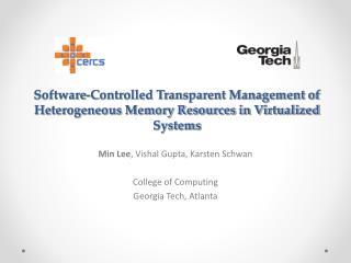 Min Lee , Vishal Gupta, Karsten Schwan College of Computing Georgia Tech, Atlanta