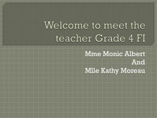 Welcome  to  meet  the  teacher  Grade 4 FI