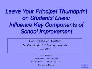 Leave Your Principal Thumbprint on Students' Lives: Influence Key Components of School Improvement