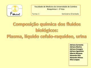 Composi��o qu�mica dos fluidos biol�gicos: Plasma, l�quido  cefalo-raqu�deo , urina