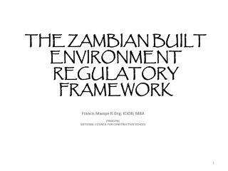 THE ZAMBIAN BUILT ENVIRONMENT REGULATORY FRAMEWORK