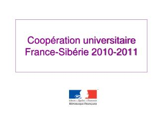 Coop�ration universitaire France-Sib�rie 2010-2011