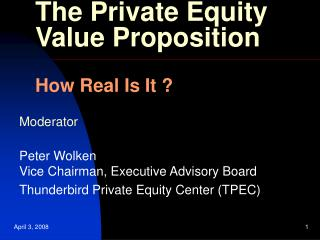 The Private Equity Value Proposition How Real Is It ?