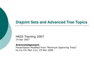 Disjoint Sets and Advanced Tree Topics