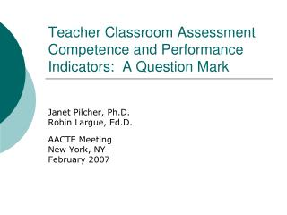 Teacher Classroom Assessment Competence and Performance Indicators:  A Question Mark